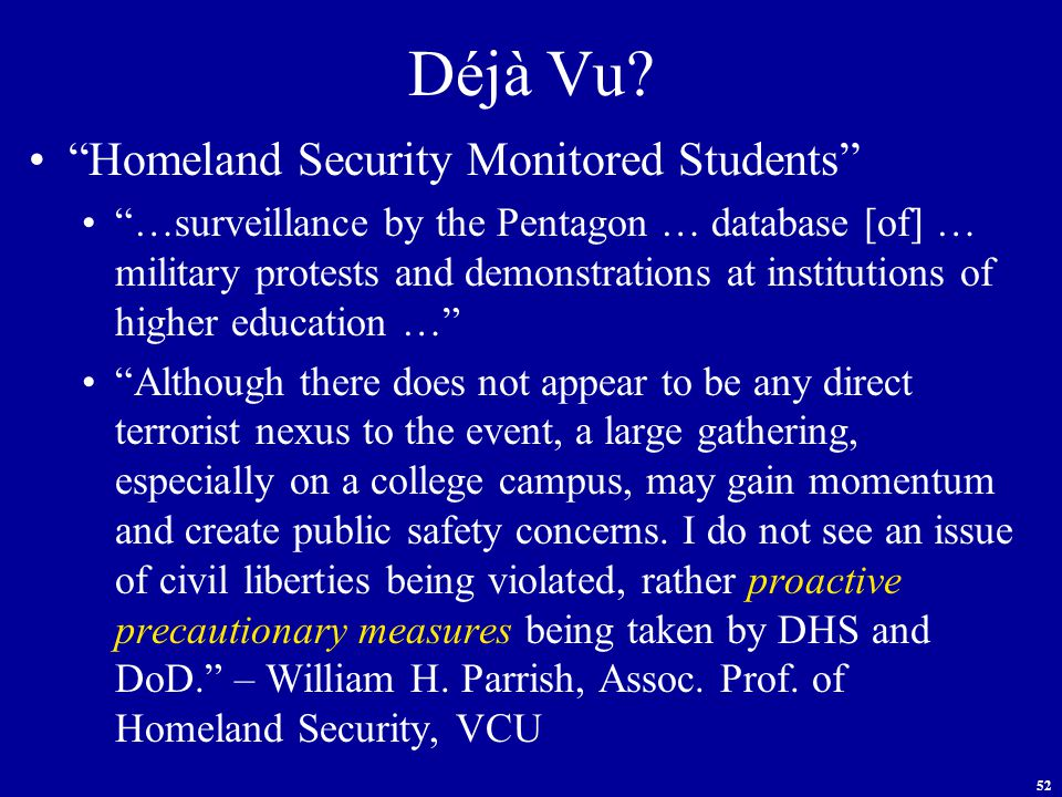 """52 Déjà Vu? """"Homeland Security Monitored Students"""" """"…surveillance by the Pentagon … database [of] … military protests and demonstrations at institutio"""
