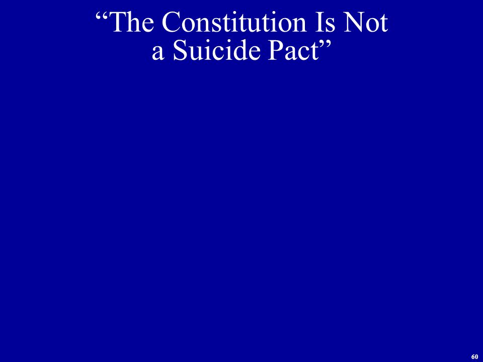 60 The Constitution Is Not a Suicide Pact