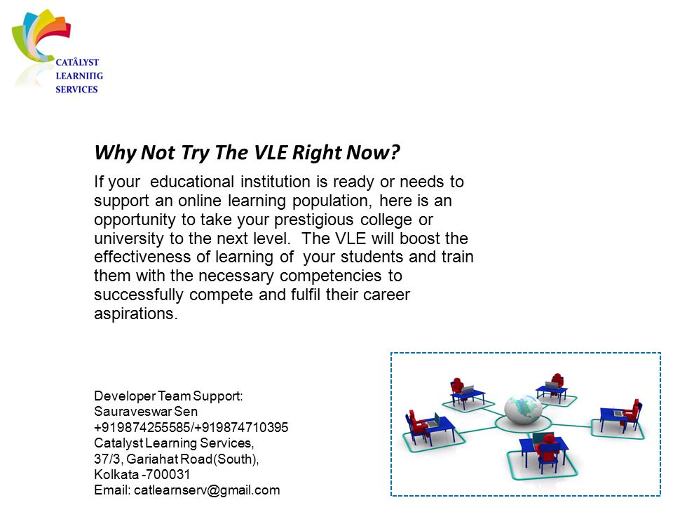 Why Not Try The VLE Right Now? If your educational institution is ready or needs to support an online learning population, here is an opportunity to t