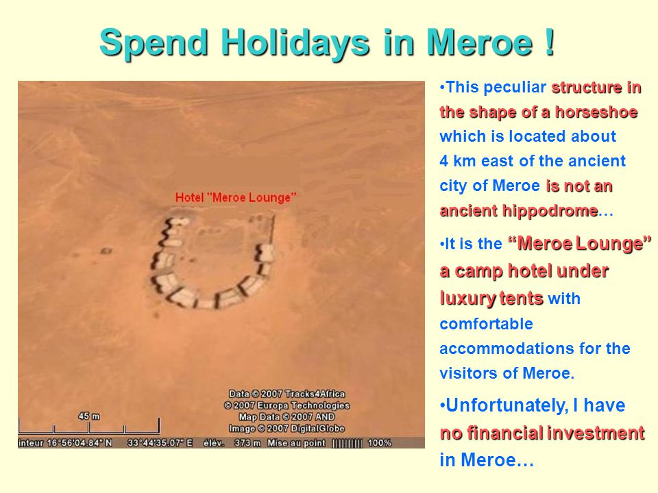 Spend Holidays in Meroe ! structure in the shape of a horseshoe isnot an ancient hippodromeThis peculiar structure in the shape of a horseshoe which i