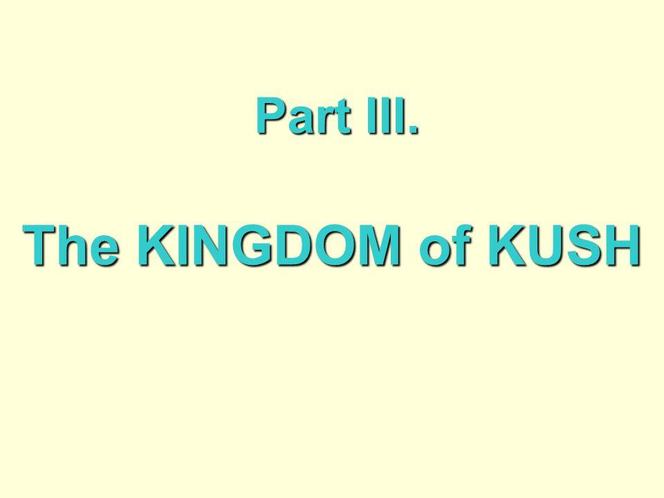 Part III. The KINGDOM of KUSH