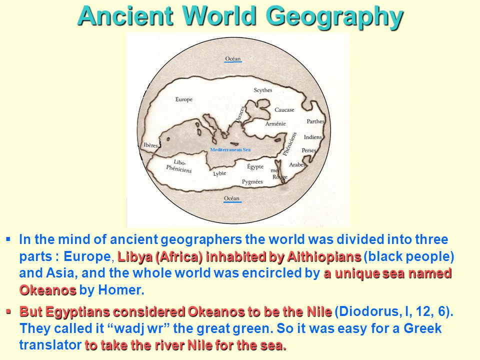 Ancient World Geography Libya (Africa) inhabited by Aithiopians a unique sea named Okeanos  In the mind of ancient geographers the world was divided