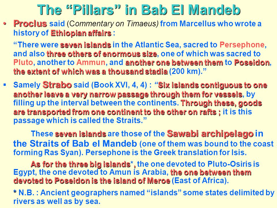 """The """"Pillars"""" in Bab El Mandeb Proclus Ethiopian affairsProclus said (Commentary on Timaeus) from Marcellus who wrote a history of Ethiopian affairs :"""