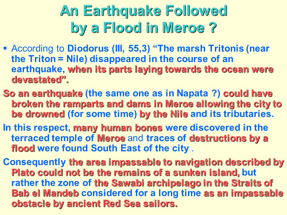 """An Earthquake Followed by a Flood in Meroe ? when its parts laying towards the ocean were devastated"""".  According to Diodorus (III, 55,3) """"The marsh"""