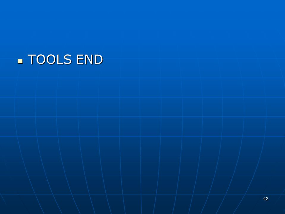 42 TOOLS END TOOLS END