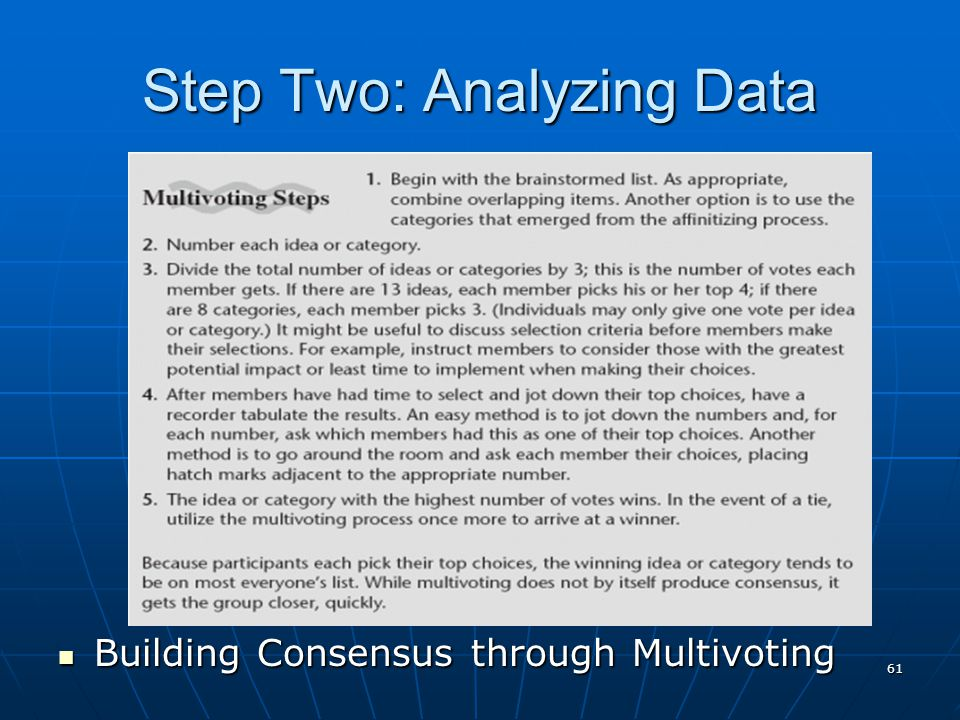 61 Step Two: Analyzing Data Building Consensus through Multivoting Building Consensus through Multivoting