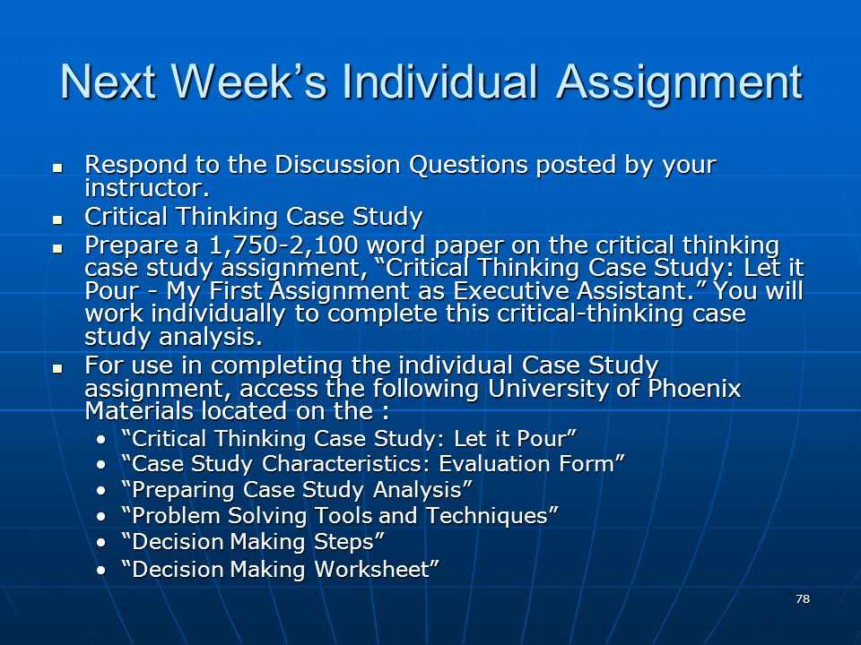 78 Next Week's Individual Assignment Respond to the Discussion Questions posted by your instructor.