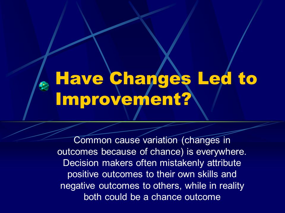 Have Changes Led to Improvement.
