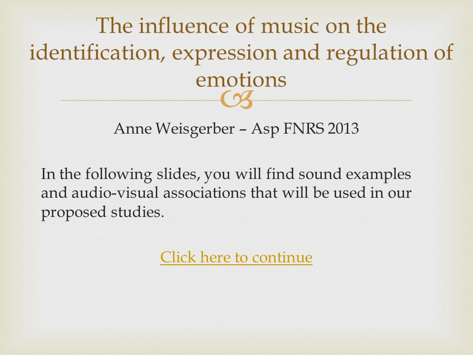  Anne Weisgerber – Asp FNRS 2013 In the following slides, you will find sound examples and audio-visual associations that will be used in our proposed studies.