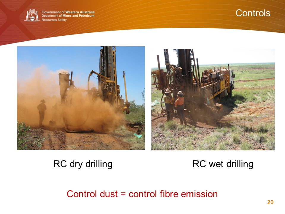 Controls Control dust = control fibre emission 20 RC dry drillingRC wet drilling