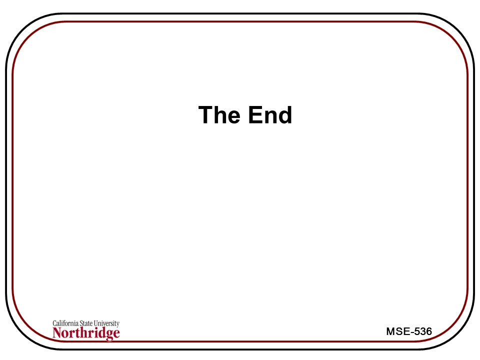 MSE-536 The End