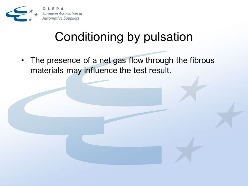 Conditioning by pulsation The presence of a net gas flow through the fibrous materials may influence the test result.