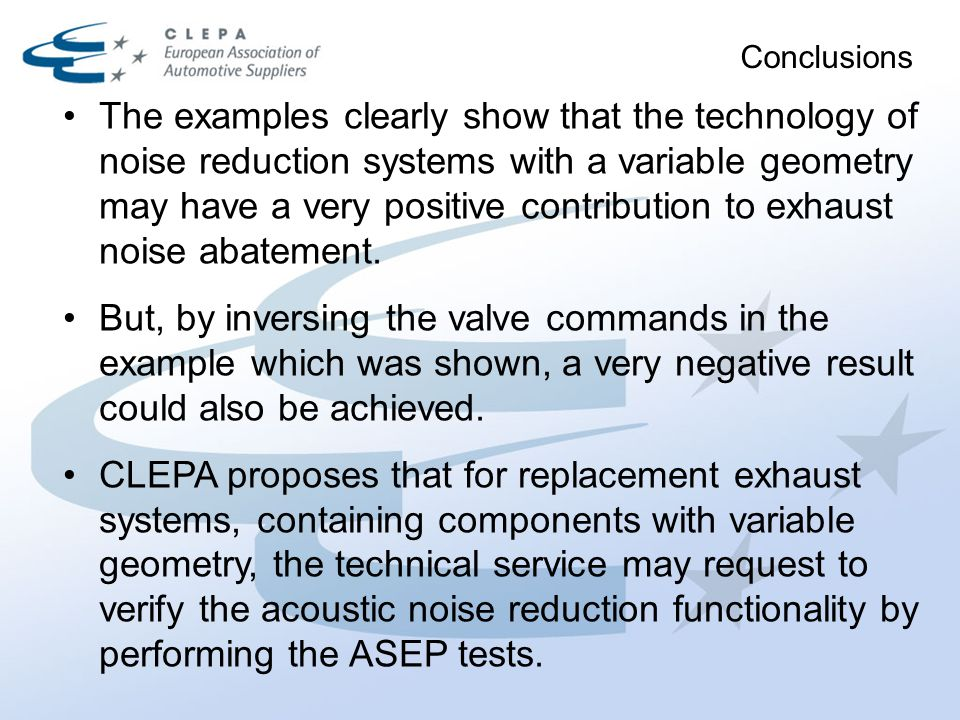 Conclusions The examples clearly show that the technology of noise reduction systems with a variable geometry may have a very positive contribution to