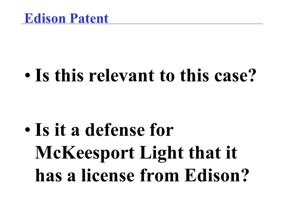 Edison Patent Is this relevant to this case.