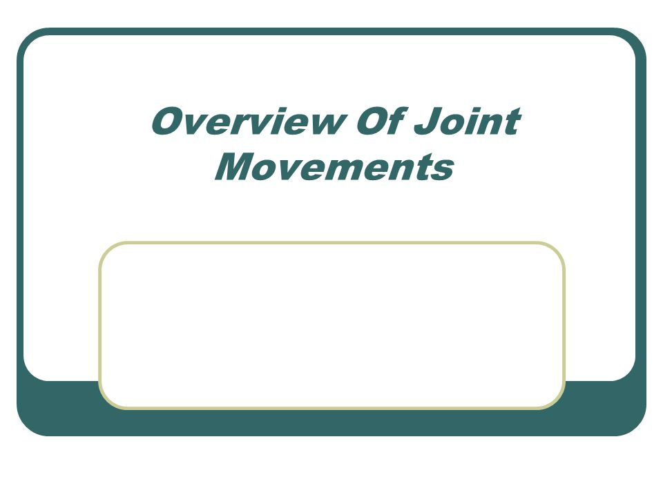 Overview Of Joint Movements