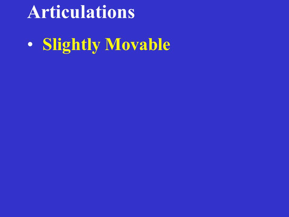 Articulations Slightly Movable