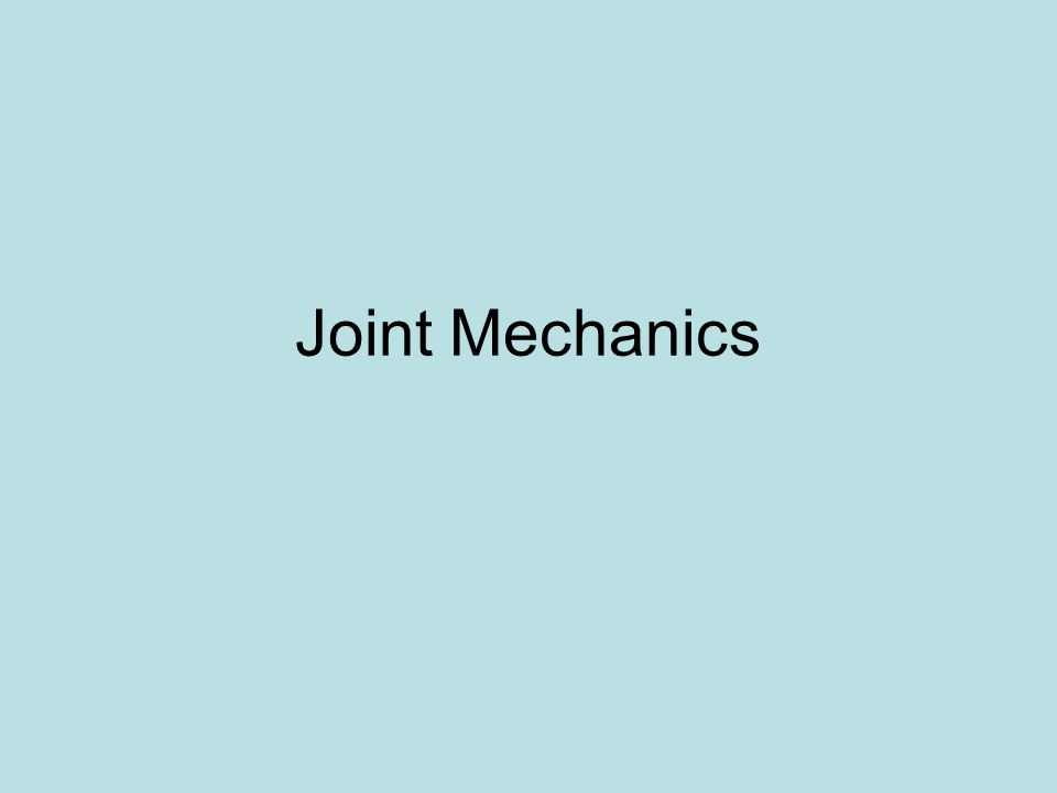 Joint Mechanics