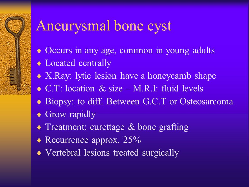 Aneurysmal bone cyst  Occurs in any age, common in young adults  Located centrally  X.Ray: lytic lesion have a honeycamb shape  C.T: location & si