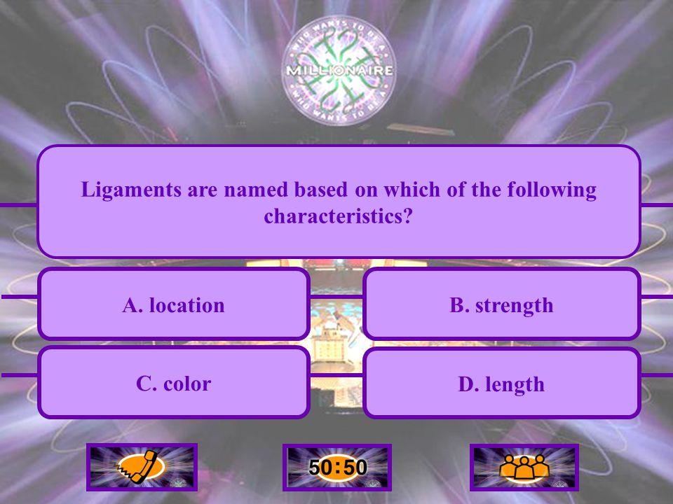 A.location C. color B. strength D.
