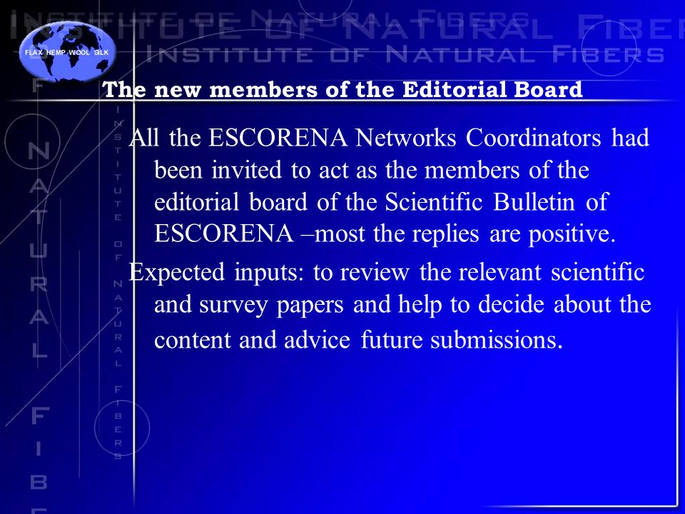 The new members of the Editorial Board All the ESCORENA Networks Coordinators had been invited to act as the members of the editorial board of the Scientific Bulletin of ESCORENA –most the replies are positive.