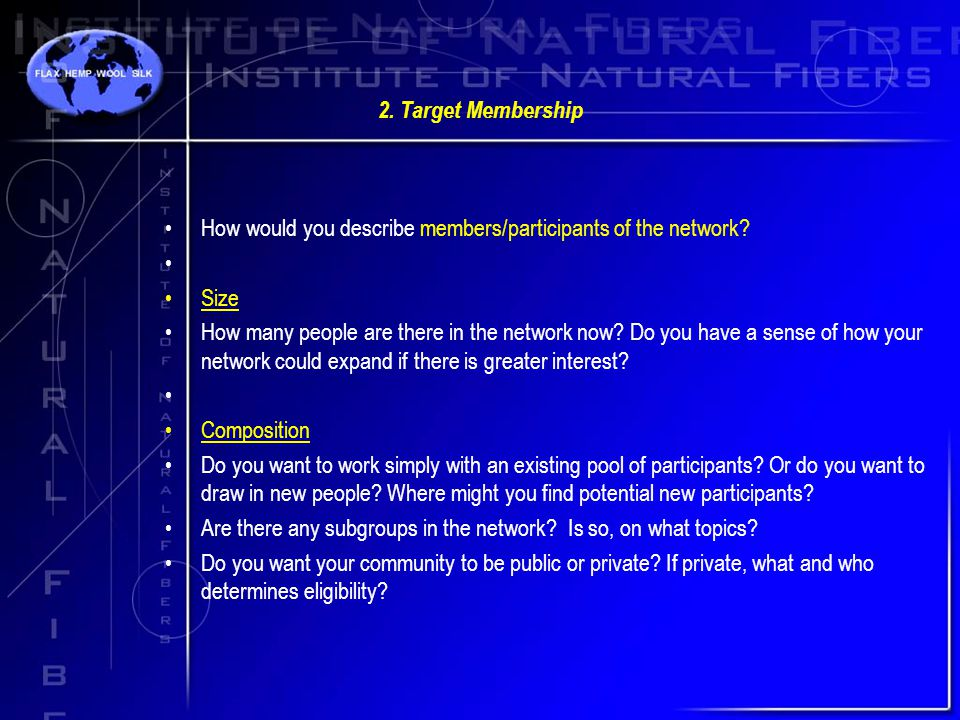 2. Target Membership How would you describe members/participants of the network.