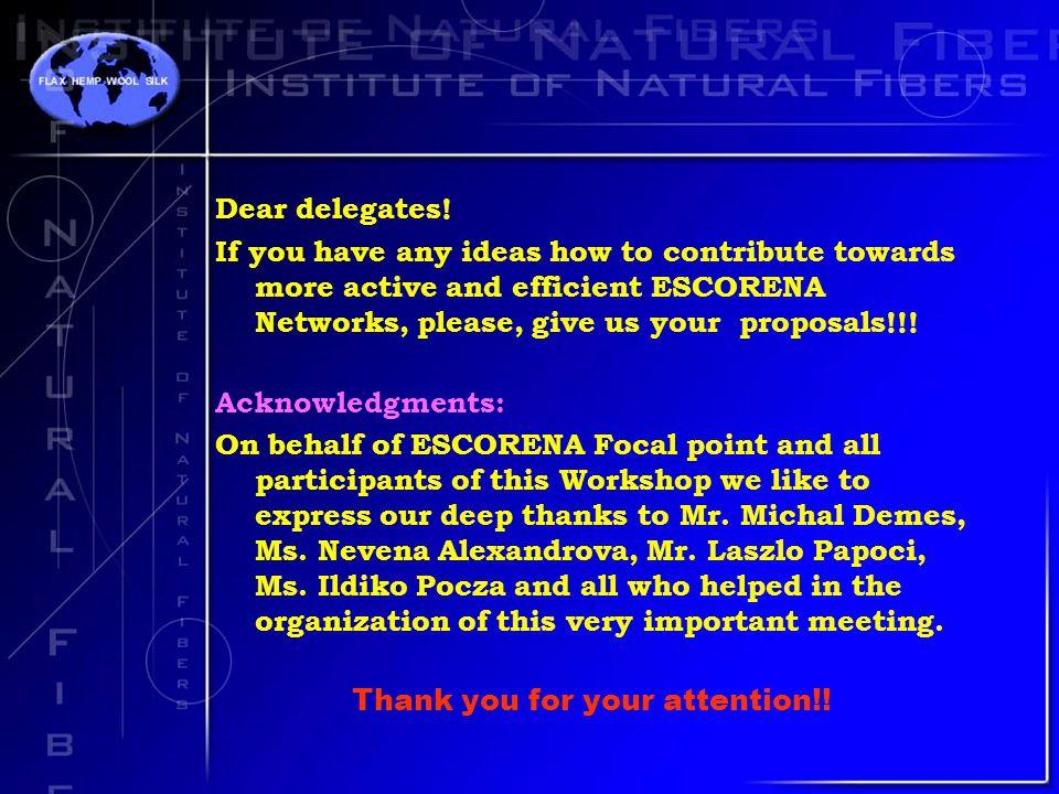 Dear delegates.
