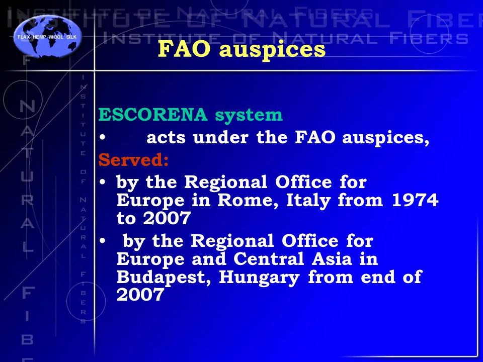 FAO auspices ESCORENA system acts under the FAO auspices, Served: by the Regional Office for Europe in Rome, Italy from 1974 to 2007 by the Regional Office for Europe and Central Asia in Budapest, Hungary from end of 2007