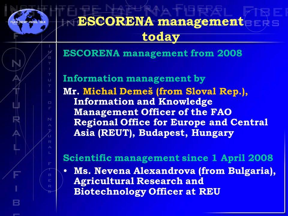 ESCORENA management today ESCORENA management from 2008 Information management by Mr.