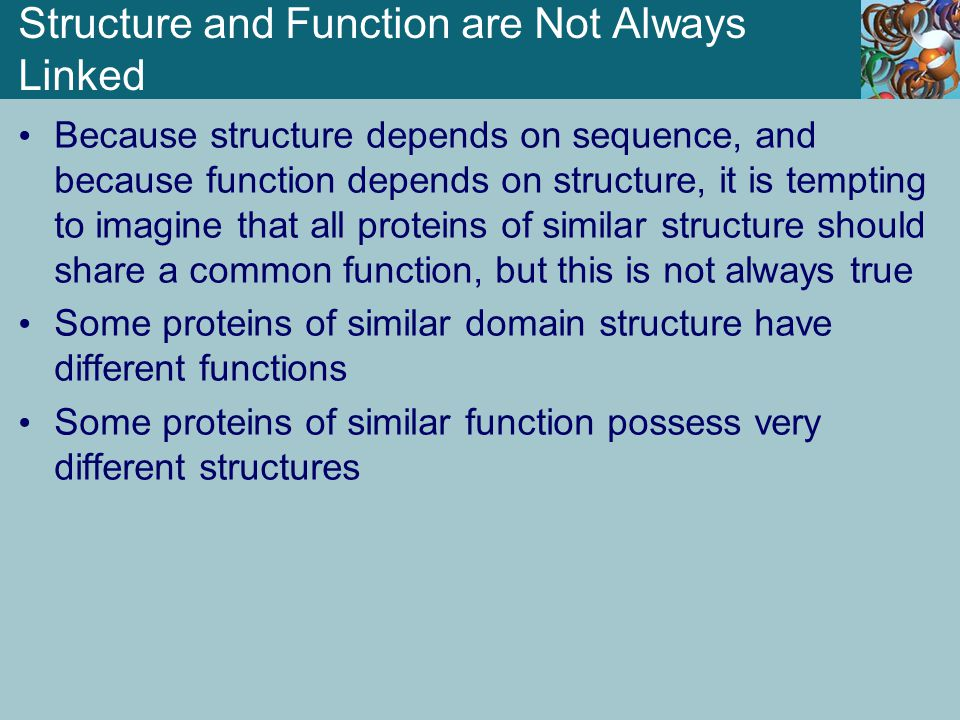 Structure and Function are Not Always Linked Because structure depends on sequence, and because function depends on structure, it is tempting to imagi