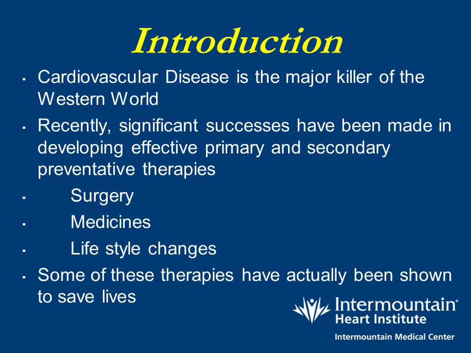 Introduction Cardiovascular Disease is the major killer of the Western World Recently, significant successes have been made in developing effective pr