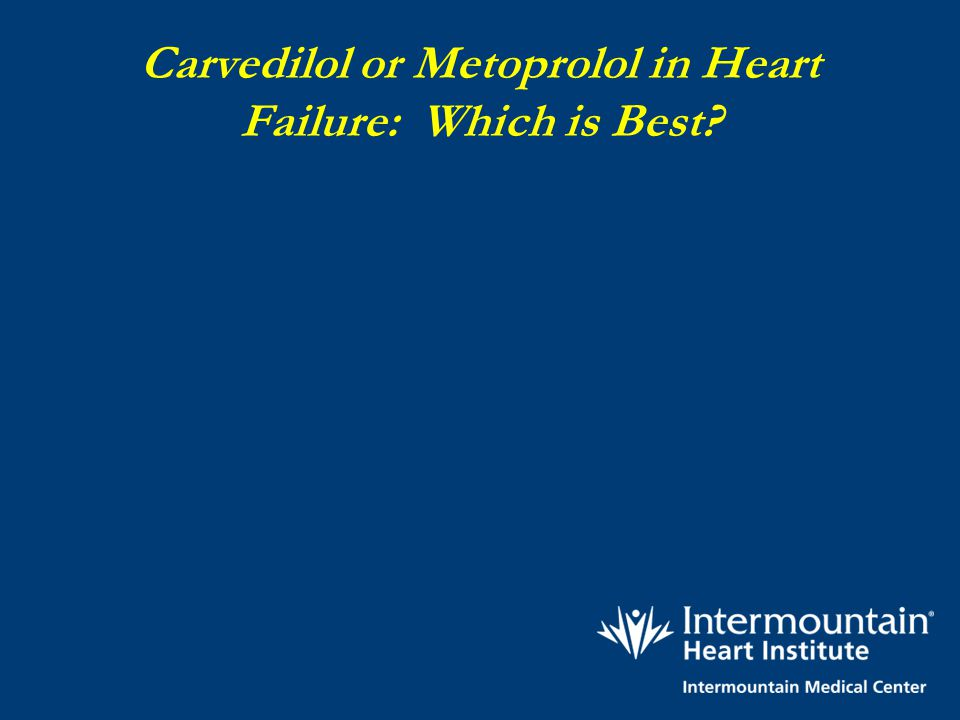 Carvedilol or Metoprolol in Heart Failure: Which is Best?