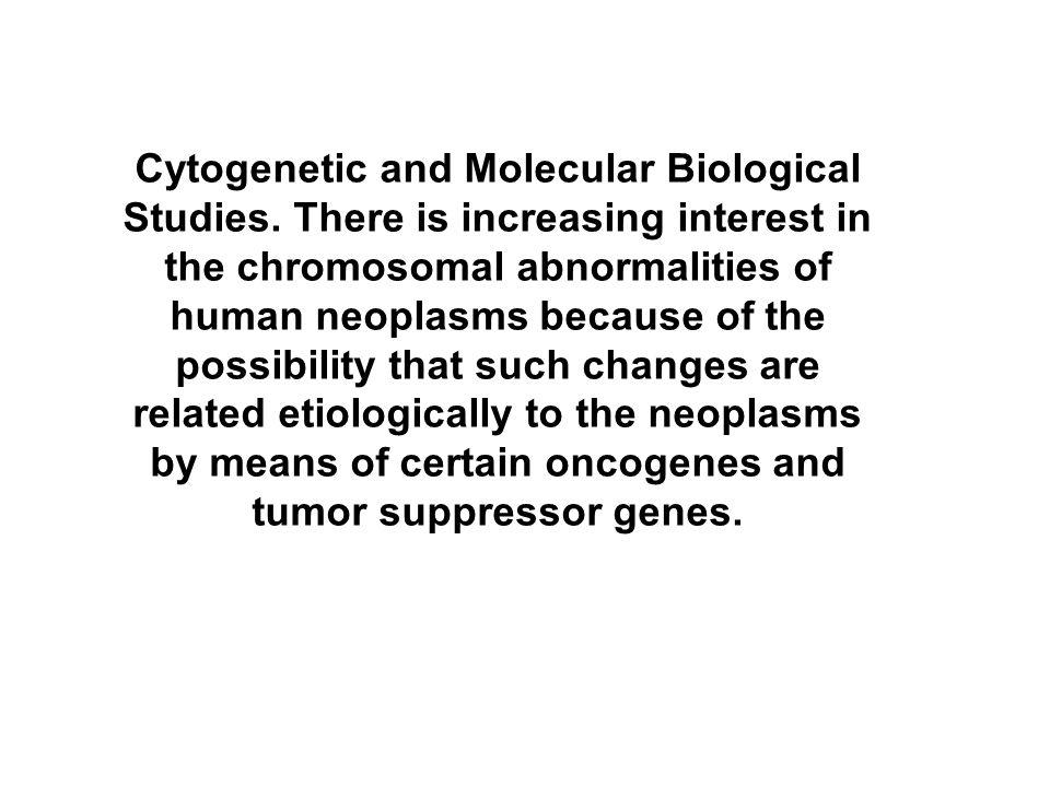 Cytogenetic and Molecular Biological Studies.
