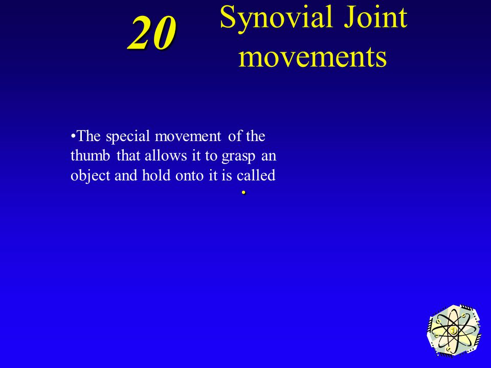 Abduction 10 Synovial Joint movements