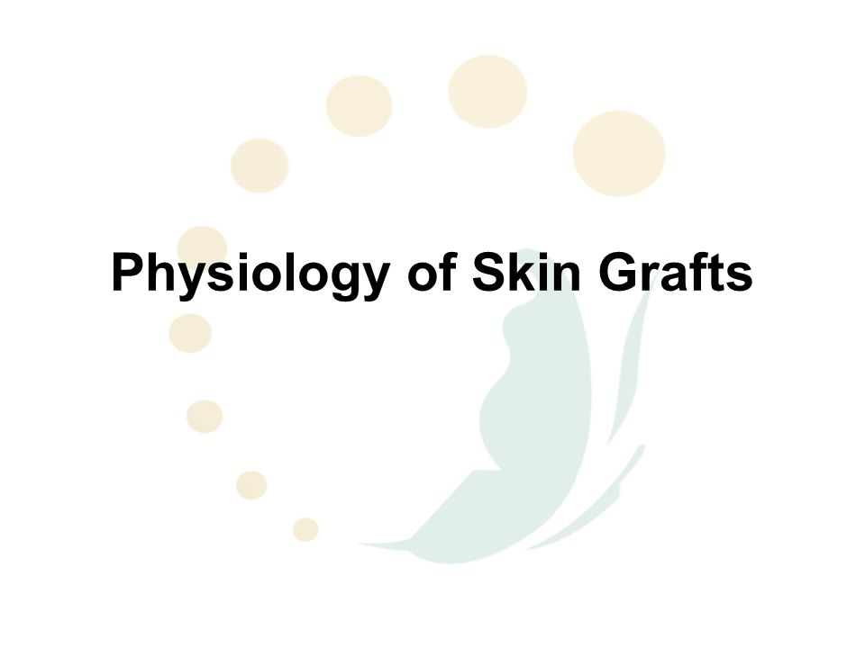 Physiology of Skin Grafts