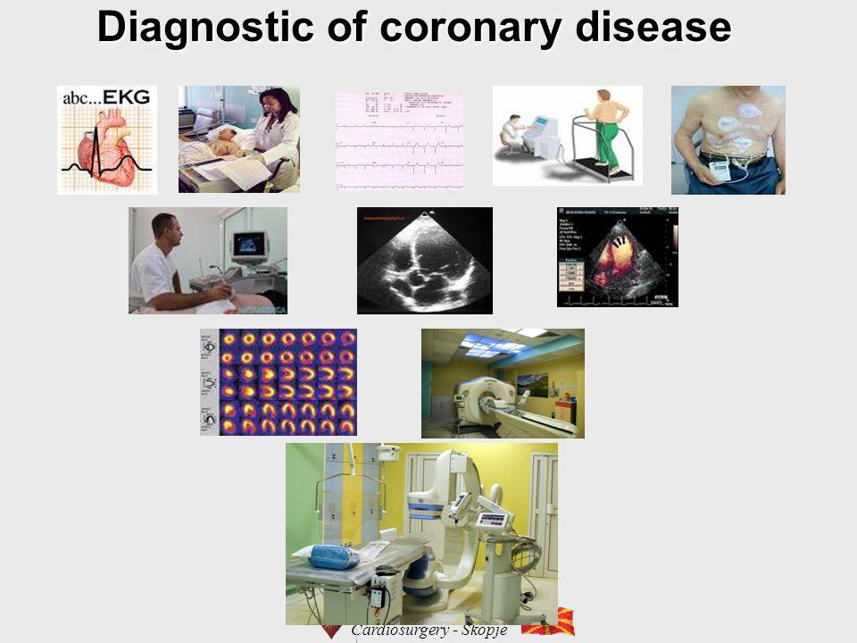 Cardiosurgery - Skopje Diagnostic of coronary disease Diagnostic of coronary disease