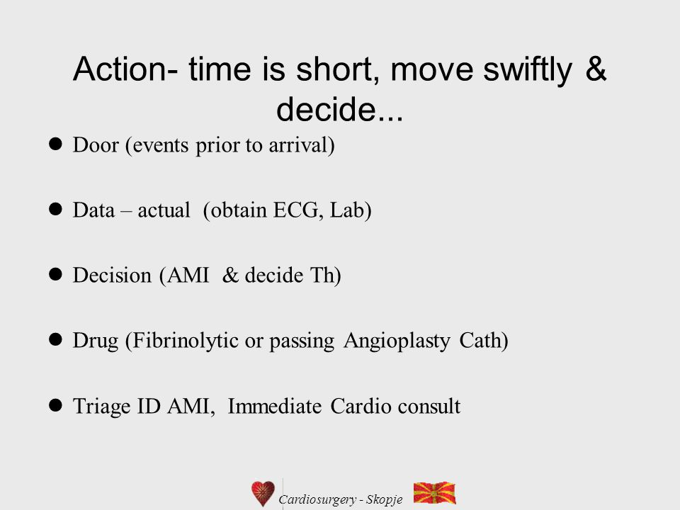 Action- time is short, move swiftly & decide...