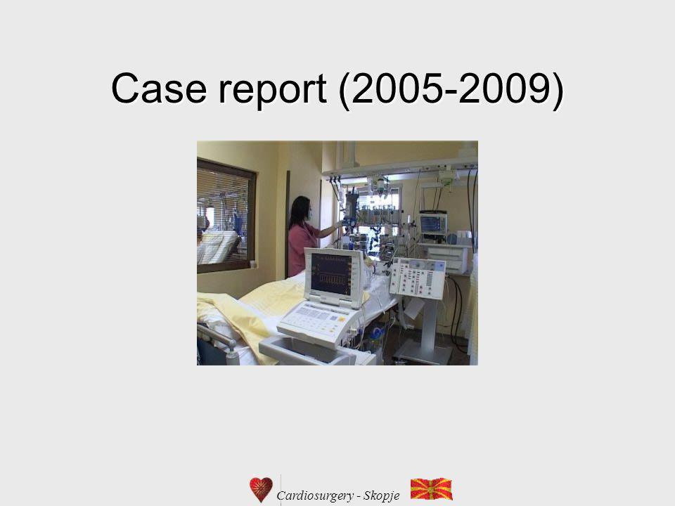 Cardiosurgery - Skopje Case report (2005-2009)