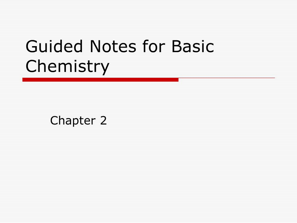 Guided Notes for Basic Chemistry Chapter 2