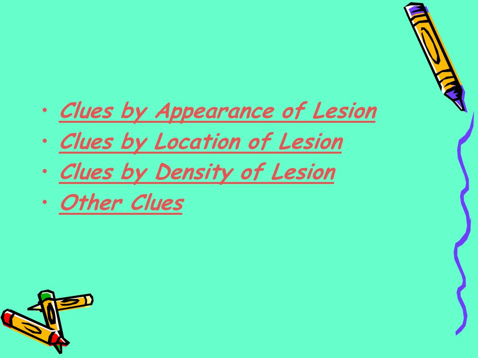 Clues by Appearance of Lesion Patterns of Bone Destruction Periosteal Reactions Tumor Matrix Expansile Lesions of Bone