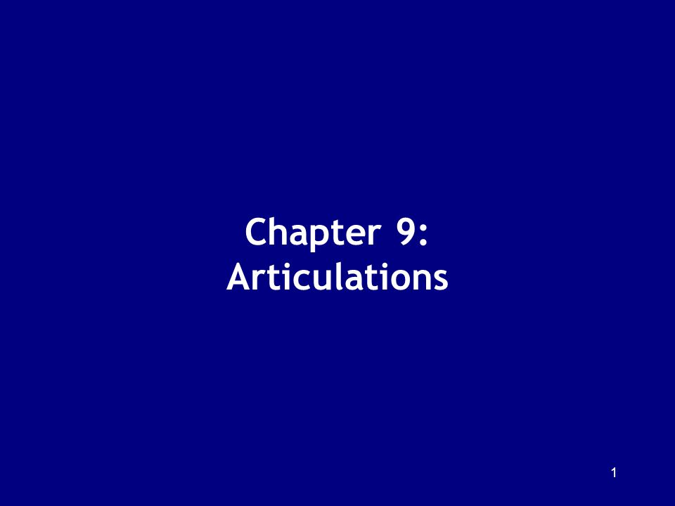 Chapter 9: Articulations 1