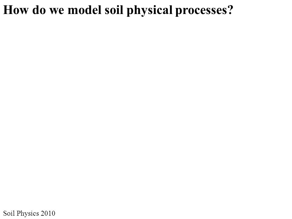 How do we model soil physical processes
