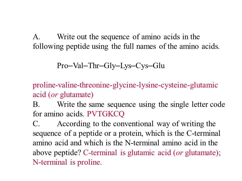 A.Write out the sequence of amino acids in the following peptide using the full names of the amino acids.