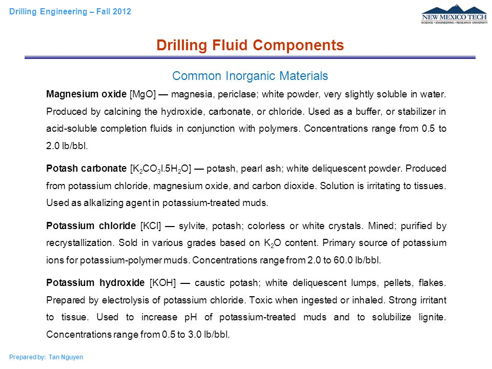 Drilling Engineering – Fall 2012 Prepared by: Tan Nguyen Magnesium oxide [MgO] — magnesia, periclase; white powder, very slightly soluble in water. Pr