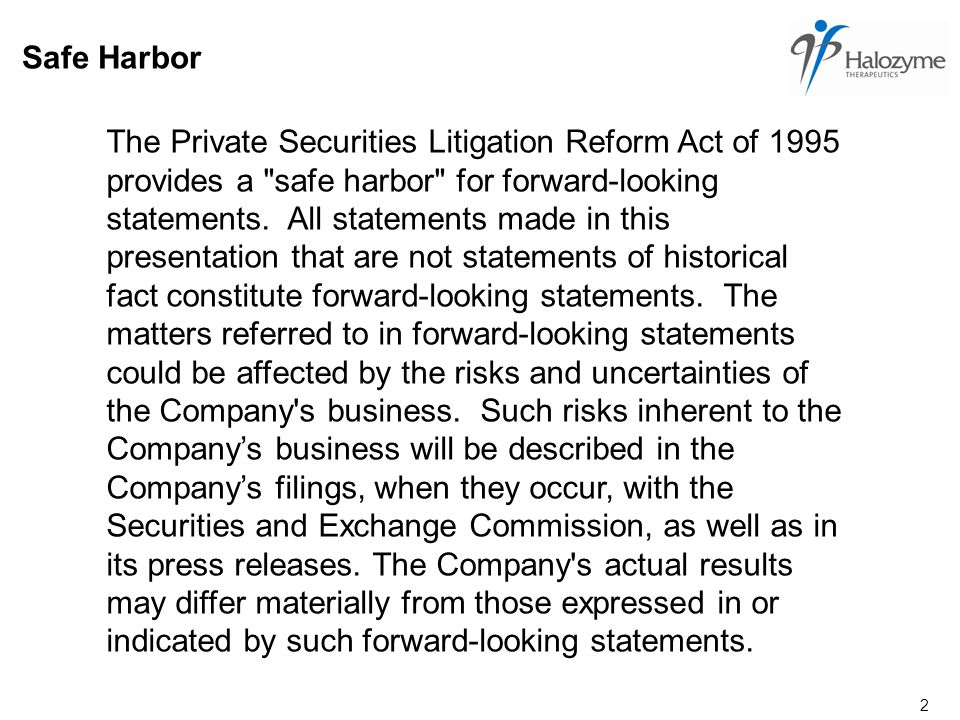 2 Safe Harbor The Private Securities Litigation Reform Act of 1995 provides a safe harbor for forward-looking statements.