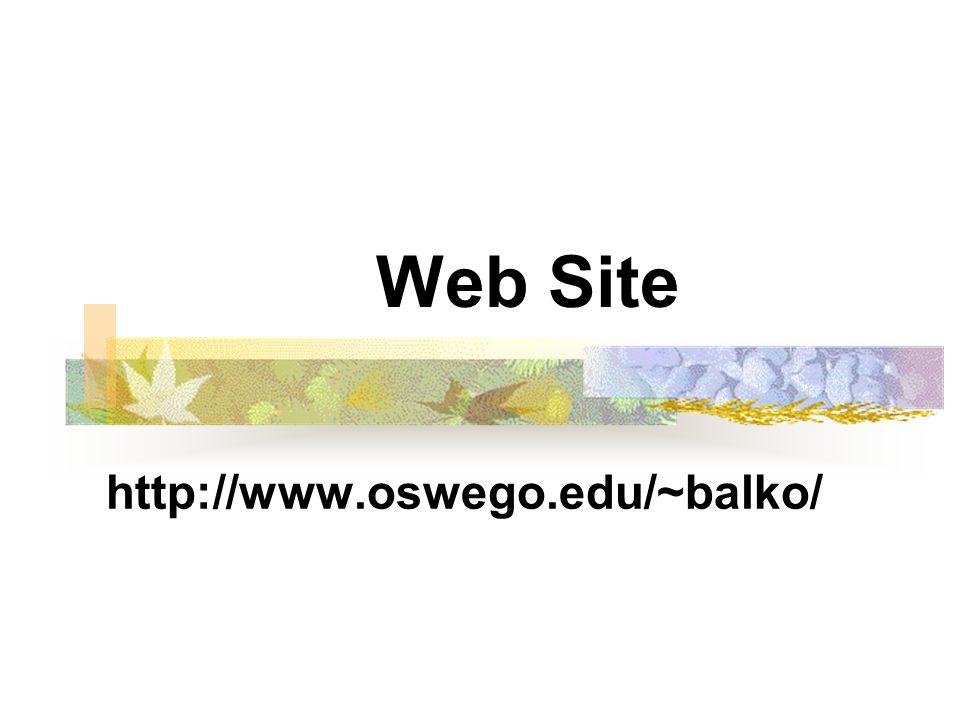Web Site http://www.oswego.edu/~balko/