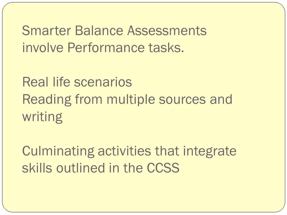 Smarter Balance Assessments involve Performance tasks.