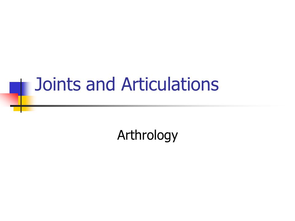 Joints and Articulations Arthrology