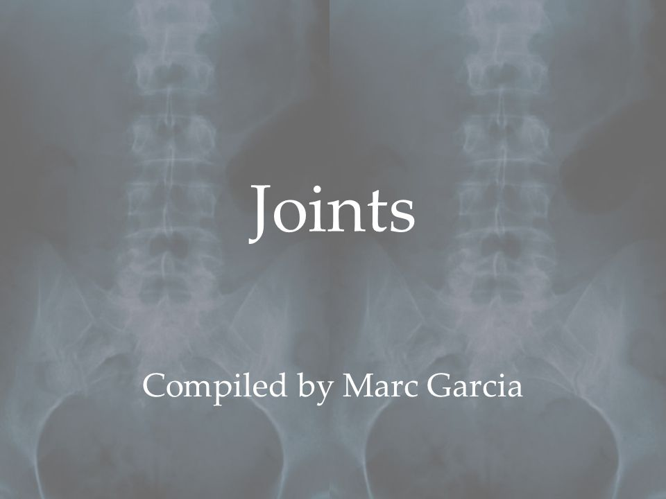 Joints Compiled by Marc Garcia