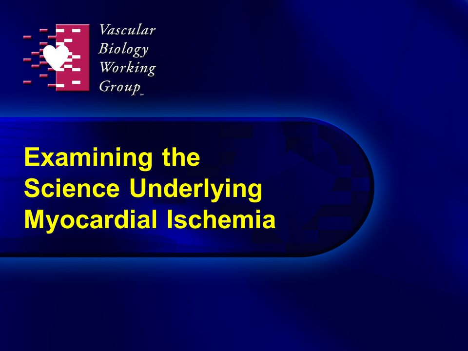 Examining the Science Underlying Myocardial Ischemia