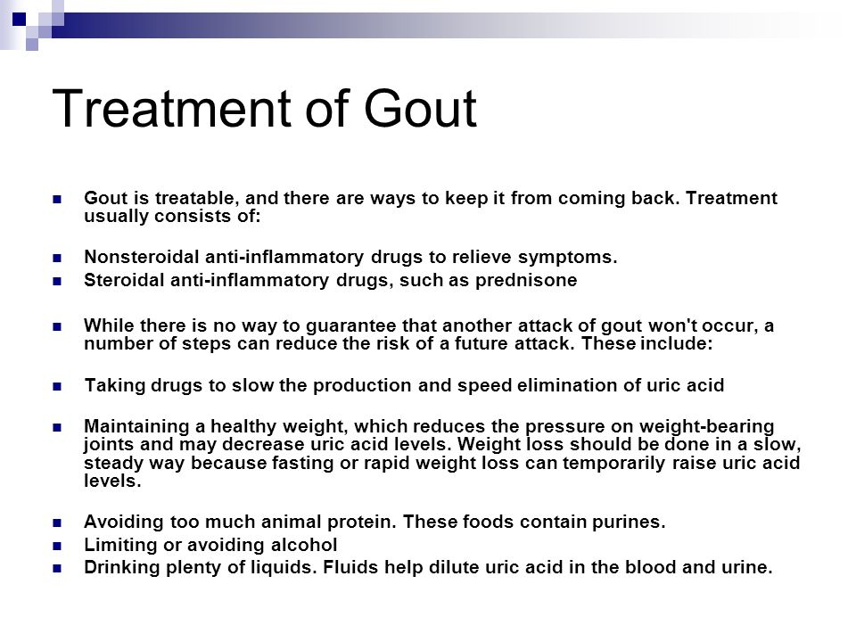 Treatment of Gout Gout is treatable, and there are ways to keep it from coming back.